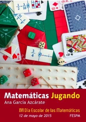 Matemáticas jugando – Día Escolar de las Matemáticas 2015